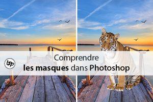 Comprendre les masques dans Photoshop sur le blog La Retouche photo