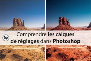 Comprendre les calques de réglages dans Photoshop, sur le blog La Retouche photo.