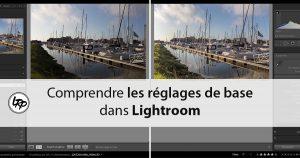 Comprendre les réglages de base sur lightroom sur le blog La Retouche photo