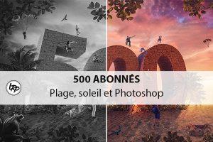 500 abonnés, photo montage sur Photoshop par Alexandre De Vries, sur le blog La Retouche photo.