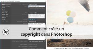 Comment créer un copyright dans Photoshop, sur le blog La Retouche photo