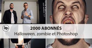 2000 abonnés : Halloween, zombie et Photoshop