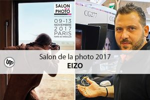 Les écrans calibrés de EIZO au salon de la photo 2017 à Paris, sur le blog La Retouche photo.