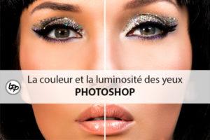 5 techniques pour modifier la couleur et la luminosité des yeux dans Photoshop, sur le blog La Retouche photo.