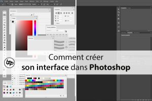 Comment créer son interface dans Photoshop