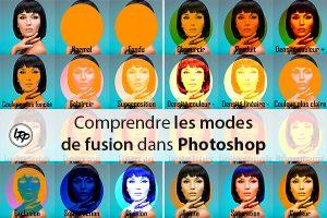 Comprendre les modes de fusion dans Photoshop, sur le blog La Retouche photo.
