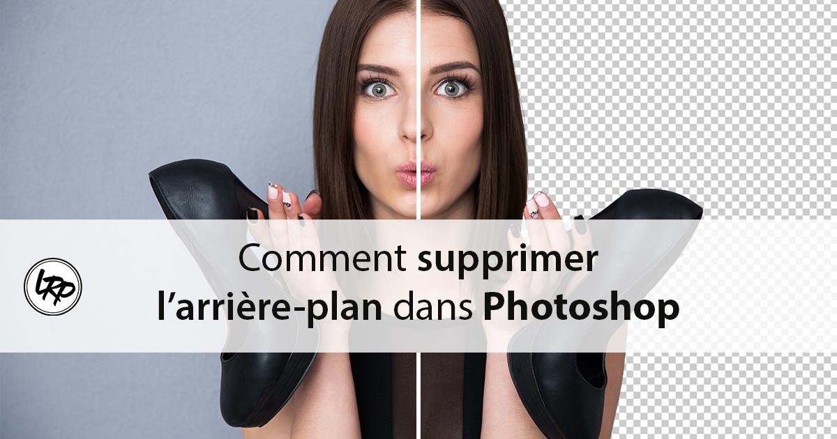 Comment Supprimer L Arriere Plan Dans Photoshop La Retouche Photo