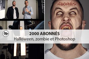 2000 abonnés sur la chaine La Retouche photo, Halloween, zombie et Photoshop sur le blog La Retouche photo.