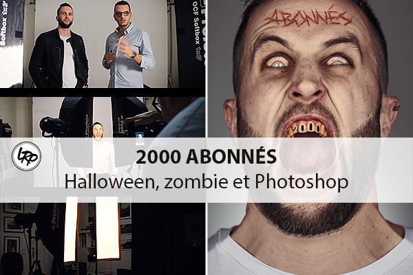 2000 abonnés sur la chaine La Retouche photo, Halloween, zombie et Photoshop sur le blog La Retouche photo.