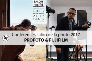 Retrouves les conférences, Profoto et Fujifilm en vidéo, du salon de la photo 2017 sur le blog La Retouche photo.