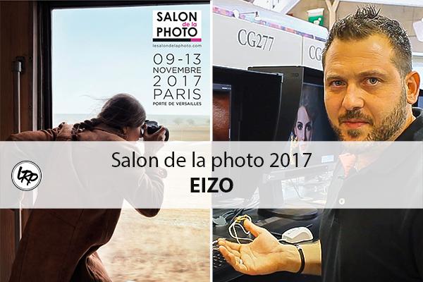 Les écrans calibrés de EIZO au salon de la photo 2017 à Paris, sur le blog La Retouche photo.