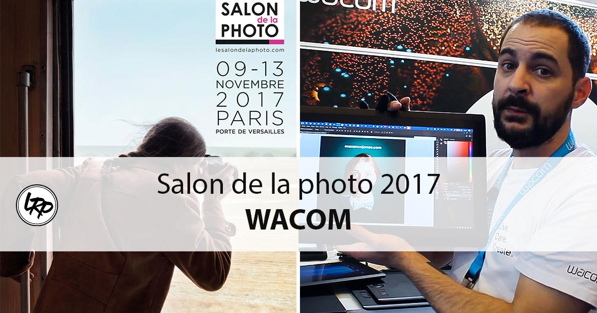 Le salon de la photo 2017 wacom la retouche photo for Salon de la bd 2017