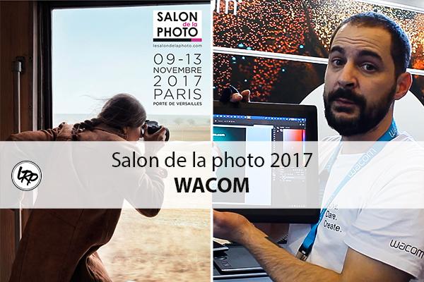 Salon de la photo 2017 wacom la retouche photo for Salon de la podologie 2017